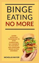 Binge Eating No More