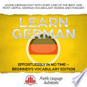 Learn German Effortlessly in No Time     Beginner   s Vocabulary and German Phrases Edition