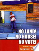No Land No House No Vote Voices From Symphony Way