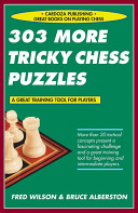 303 More Tricky Chess Puzzles : puzzles. the authors-both veteran professional chess...