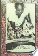 Industrialization of Indigenous Fermented Foods  Revised and Expanded