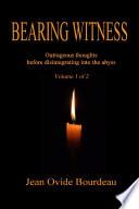 BEARING WITNESS  volume 1 of 2