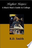 Higher Hopes  a Black Man s Guide to College