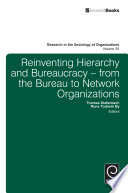 Reinventing Hierarchy And Bureaucracy : organisation studies to reflect on the universal...