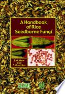 A Handbook of Rice Seedborne Fungi