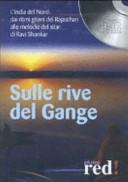 Sulla rive del Gange  L India del nord  dai ritmi gitani del Rajasthan alle melodie del sitar di Ravi Shankar  CD Audio