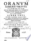 Oranum Ximenii virtute catholicum seu De africano bello i Tremezenii Regno sub serui Dei Francisci Ximenii de Cisneros     protectione     liber vnus