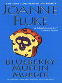 Blueberry Muffin Murder Crumbling As Acclaimed Author Joanne Fluke Serves Readers Another