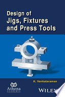 Design of Jigs  Fixtures and Press Tools