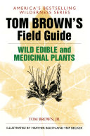 Tom Brown's Guide to Wild Edible and Medicinal Plants On The Nutritional And Medicinal Wealth Of The