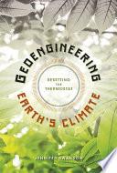 Geoengineering Earth s Climate