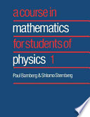 A Course in Mathematics for Students of Physics