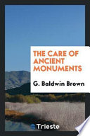 The Care Of Ancient Monuments