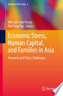 Economic Stress  Human Capital  and Families in Asia