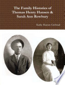 The Family Histories of Thomas Henry Hansen   Sarah Ann Rowbury