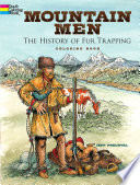 Mountain Men    The History of Fur Trapping Coloring Book