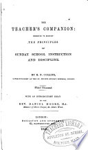 The Teacher S Companion Designed To Exhibit The Principles Of Sunday School Instruction And Discipline