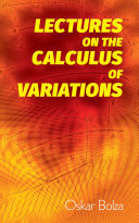 Lectures on the Calculus of Variations