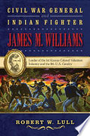 Civil War General and Indian Fighter James M  Williams