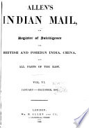 Allen s Indian Mail  and Register of Intelligence for British and Foreign India  China  and All Parts of the East