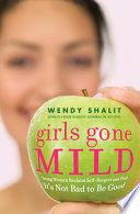 Girls Gone Mild : to modesty, arguing that our hope...