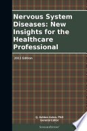 Ebook Nervous System Diseases: New Insights for the Healthcare Professional: 2013 Edition Epub N.A Apps Read Mobile