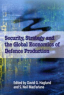 Security  Strategy and the Global Economics of Defence Production
