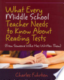What Every Middle School Teacher Needs to Know about Reading Tests  from Someone who Has Written Them