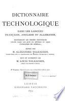 Dictionnaire technologique dans les langues française, allemande, et anglaise