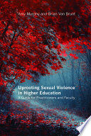 Uprooting Sexual Violence in Higher Education