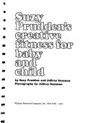 Suzy Prudden s Creative Fitness for Baby and Child