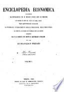 Enciclopedia economica accomodata all intelligenza ed ai bisogni d ogni ceto di persone con incisioni in legno nel testo e in rame a parte compilata da una societ   di dotti e letterati italiani
