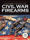 Standard Catalog of Civil War Firearms