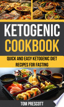Ketogenic Cookbook  Quick And Easy Ketogenic Diet Recipes For Fasting
