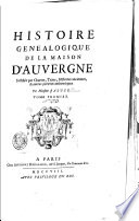 Histoire genealogique de la maison d'Auvergne