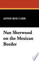 Nan Sherwood on the Mexican Border