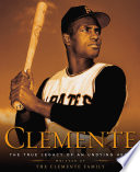 Clemente Of Roberto Clemente As Told By His Family