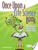 Once Upon A Life Science Book 12 Interdisciplinary Activities To Create Confident Readers