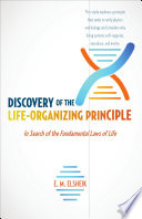 Discovery of the Life Organizing Principle