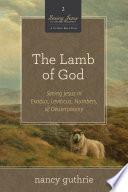 The Lamb of God  A 10 week Bible Study  Book PDF