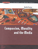 Compassion  morality  and the media