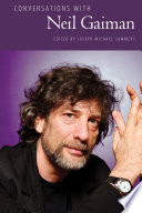 Conversations With Neil Gaiman : as one of the most...