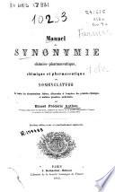 Manuel de synonymie chimico-pharmaceutique on nomenclature de toutes les dénominations latines, allemandes et françaises des produits chimiques et matières premières médicinales
