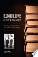 Reginald F  Lewis Before TLC Beatrice