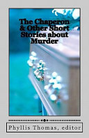 The Chaperon and Other Short Stories about Murder