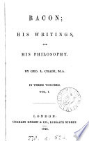 Bacon  His Writings  and His Philosophy