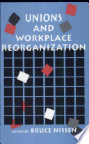 Unions and Workplace Reorganization