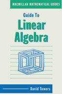 Guide to Linear Algebra