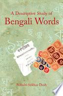 a descriptive study of bengali words