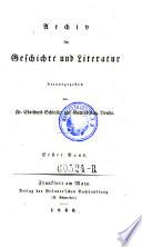 Archiv f  r Geschichte und Literatur  hrsg  von Fr iedrich  Christoph Schlosser und Gottlob Aug ust  Bercht    Frankfurt a  M   Br  nner 1830 1835   germ